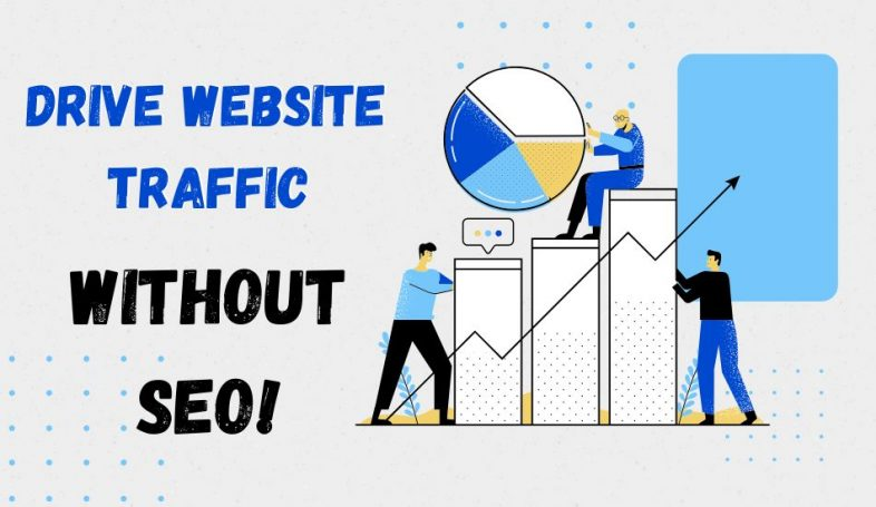 Drive Website Traffic Without SEO